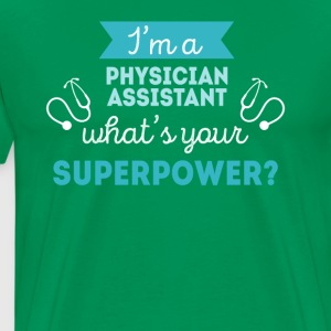 Physician Assistant Superpower Professions T Shirt T-Shirts - Men's Premium T-Shirt