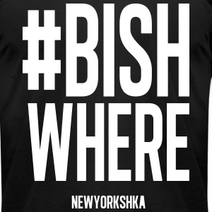 #Bish where - Men's T-Shirt by American Apparel