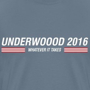 Underwood - Whatever it takes - Men's Premium T-Shirt