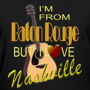 Love Nashville from Baton Rouge Women's T-Shirts - Women's T-Shirt