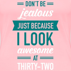Awesome At Thirty-Two Women's T-Shirts - Women's Premium T-Shirt