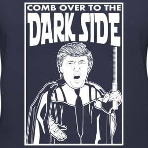 Trump Comb Over To The Dark Side Women's T-Shirts - Women's V-Neck T-Shirt