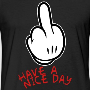 Have a nice day - Fitted Cotton/Poly T-Shirt by Next Level