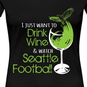 WINE & SEATTLE FOOTBALL - Women's Premium T-Shirt