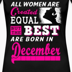 All Women Created Equal But Best Born In December