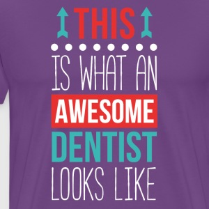 Dentist Awesome Professions Dental T Shirt T-Shirts - Men's Premium T-Shirt