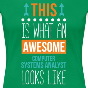Computer System Analyst Awesome Profession T Shirt Women's T-Shirts - Women's Premium T-Shirt