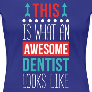 Dentist Awesome Professions Dental T Shirt Women's T-Shirts - Women's Premium T-Shirt
