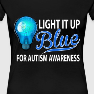 Light It Up Blue For Autism Awareness Women's T-Shirts - Women's Premium T-Shirt