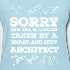 Architect - Taken By Smart And Sexy - Women's T-Shirt