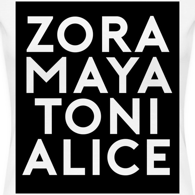 Zora, Maya. Toni, and Alice T-Shirts
