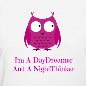 I'm a Daydreamer and Nighthinker - Women's T-Shirt
