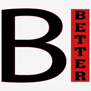 Be Better  - Baseball T-Shirt