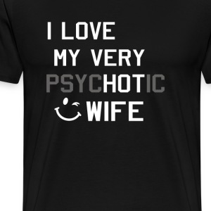 I love my hot wife - Men's Premium T-Shirt