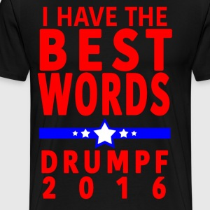 Donald Trump I Have the Best Words - Men's Premium T-Shirt