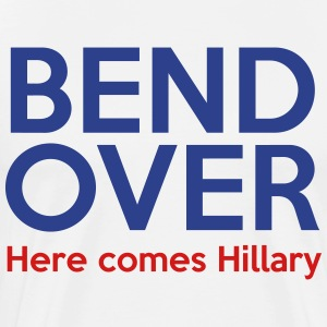Bend Over Here comes Hillary - Men's Premium T-Shirt