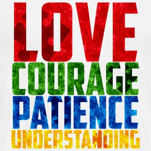 Love, Courage, Patience, and Understanding - Men's Premium T-Shirt
