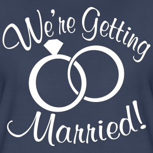 Getting Married Women's T-Shirts - Women's Premium T-Shirt