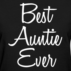 Best Auntie Ever funny shirt - Women's T-Shirt