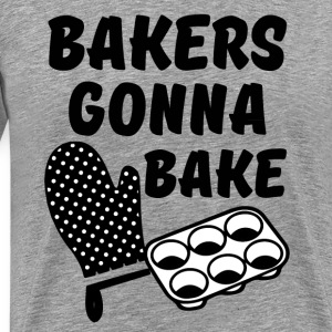 Bakers Gonna Bake Shirt - Men's Premium T-Shirt