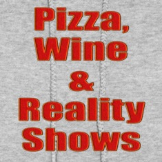 PIZZA, WINE AND REALITY SHOWS