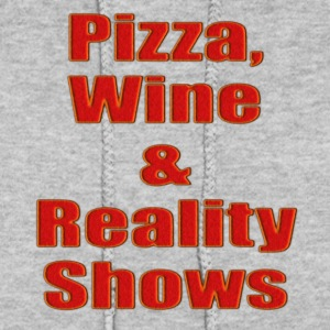 PIZZA, WINE AND REALITY SHOWS - Women's Hoodie