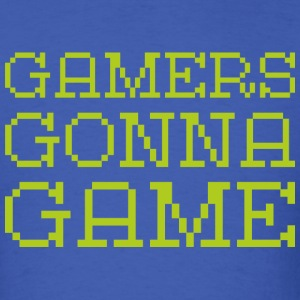 Gamers gonna game - Men's T-Shirt