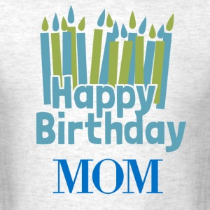 Happy Birthday MOM - Men's T-Shirt