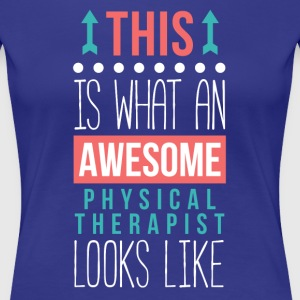 Awesome Physical Therapist Professions T Shirt Women's T-Shirts - Women's Premium T-Shirt