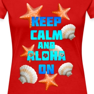 Keep Calm Aloha On - Women's Premium T-Shirt