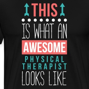 Awesome Physical Therapist Professions T Shirt T-Shirts - Men's Premium T-Shirt