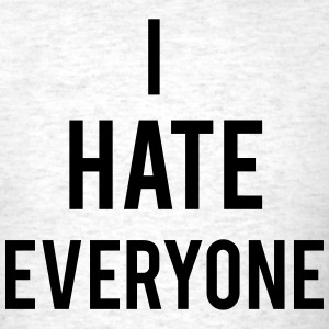 Hate Everyone T-Shirts - Men's T-Shirt