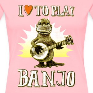 I love to play banjo - Women's Premium T-Shirt