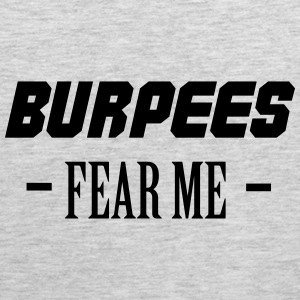 Burpees Fear Me Sportswear - Men's Premium Tank