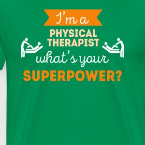 Physical Therapist Superpower Professions T Shirt T-Shirts - Men's Premium T-Shirt