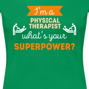 Physical Therapist Superpower Professions T Shirt Women's T-Shirts - Women's Premium T-Shirt