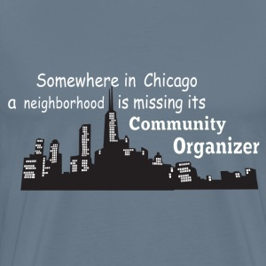 neighborhood missing community organizer - Men's Premium T-Shirt