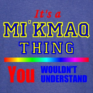 It's A  MI'KMAQ THING  YOU WOULDN'T UNDERSTAND - Vintage Sport T-Shirt