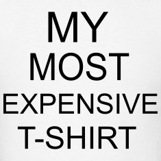 Most Expensive T-SHIRT T-Shirts