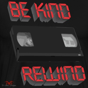 Be Kind Rewind - Men's Premium T-Shirt
