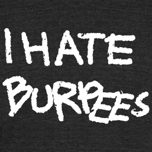 I hate Burpees - drawn T-Shirts - Unisex Tri-Blend T-Shirt by American Apparel