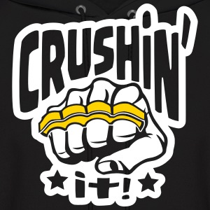 Crushin' it, or Crushing it! Brass Knuckles Style Hoodies - Men's Hoodie