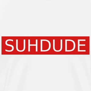 SUH DUDE T-Shirts - Men's Premium T-Shirt