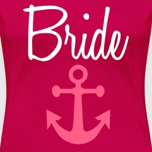 Bride Anchor women's shirt - Women's Premium T-Shirt