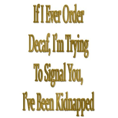 If I Ever Order Decaf