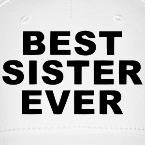 BEST SISTER EVER Sportswear - Baseball Cap