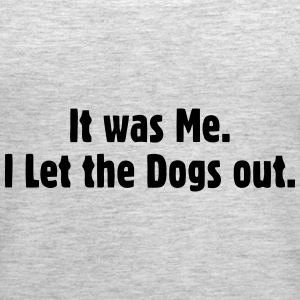 I LET THE DOGS OUT Tanks - Women's Premium Tank Top
