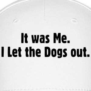 I LET THE DOGS OUT Sportswear - Baseball Cap