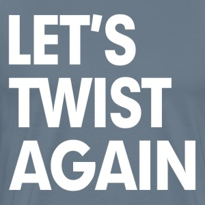 Let's Twist Again T-Shirts - Men's Premium T-Shirt