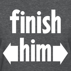 Finish Him FUNNY Women's T-Shirts - Women's T-Shirt